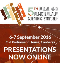 5th Rural and Remote Health Scientific Symposium, 6-7 September 2016 in Canberra.