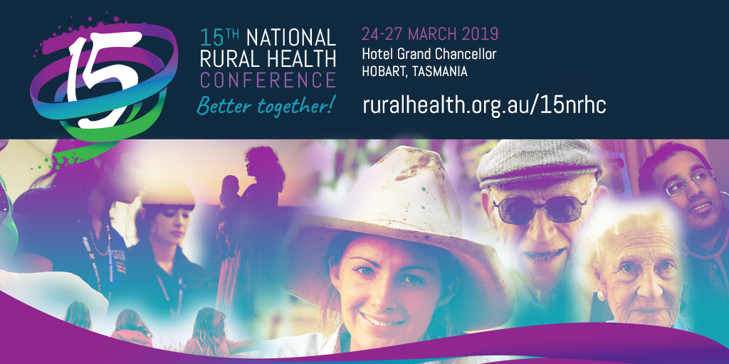 15th National Rural Health Conference 24 -27 March 2019 Hobart Tasmania