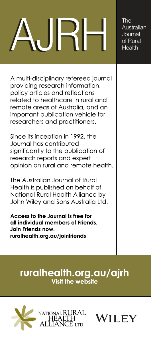 AJRH A multi-disciplinary refereed journal providing research information, policy articles and reflections related to healthcare in rural and remote areas of Australia, and an important publication vehicle for researchers and practitioners.  Since its inception in 1992, the Journal has contributed significantly to the publication of research reports and expert opinion on rural and remote health.  The Australian Journal of Rural Health is published on behalf of National Rural Health Alliance by John Wiley an